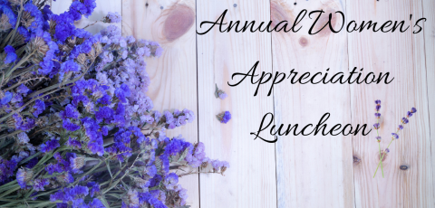 "picture of lavender on the left on top of a wooden board with the words ""Annual Women's Appreciation Luncheon"" written to the right"