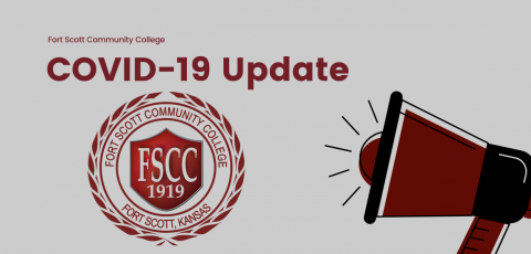 """grey background with """"Fort Scott Community College COVID-19 Update"""" written in the top left corner, the FSCC seal below that, and a maroon and black megaphone in the right bottom corner"""